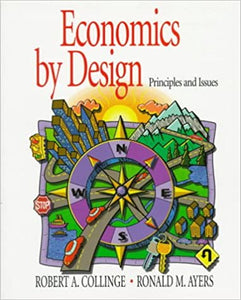 Economics by Design: Principles and Issues [Paperback] Collinge, Robert A. and Ayers, Ronald M. by Collingham, Lizzie, 1996