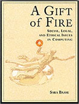 A Gift of Fire: Social, Legal, and Ethical Issues in Computing [Paperback] Baase, Sara by Bachner J.P., 1996