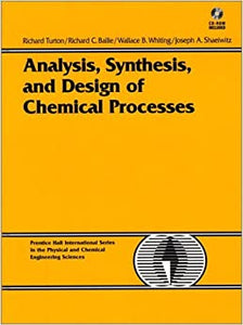 Analysis, Synthesis and Design of Chemical Processes (Bk/Disk) (Prentice Hall International Series in the Physical and Chemical Engineering Sciences) Turton, Richard; Bailie, Richard C.; Whiting, Wallace B. and Shaeiwitz, Joseph A. by Twain Mark, 1997