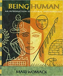 Being Human: An Introduction to Cultural Anthropology Womack, Mari by Anita Y., Wonder M.A. MT-ASCP FAAFS, 1997