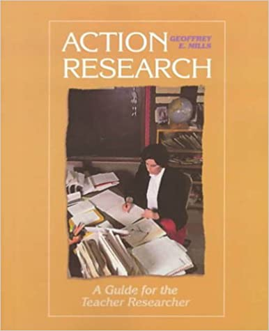 Action Research: A Guide for the Teacher Researcher Mills, Geoffrey E. by Barton, Gary, Georgina ,  Woolley, 1999