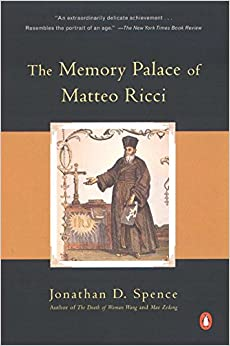 The Memory Palace of Matteo Ricci Spence, Jonathan D. by Eckert, Jonathan, 1985