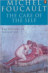 The History of Sexuality: 3: The Care of the Self [Paperback] Foucault, Michel and Hurley, Robert by Campbell, Michele, 1990