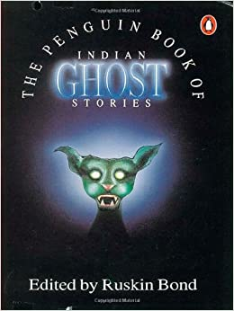 The Penguin Book of Indian Ghost Stories [Paperback] Bond, Ruskin by Bond, Ruskin, 2000