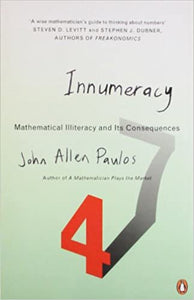 Innumeracy: Mathematical Illiteracy and Its Consequences [Paperback] Paulos, John Allen by John, Parnell, Sean ,  Bruning, 2000