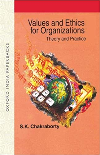 Values of Ethics for Organization: Theory and Practice [Paperback] Chakraborty S K by Arup ed, Chakraborty, 1999