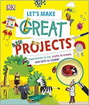 Let'S Make Great Projects by Dk