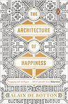 Architecture Of Happiness by Botton  Alain De