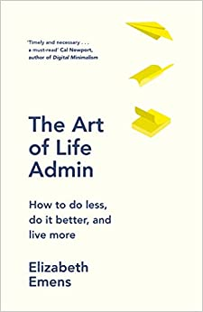The Art Of Life Admin (Lead Title) by Emens, Elizabeth