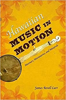 Hawaiian Music In Motion: Mariners, Missionaries, And Minstrels. by Misc