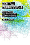 Digital Depression: Information Technology And Economic Crisis. by Misc