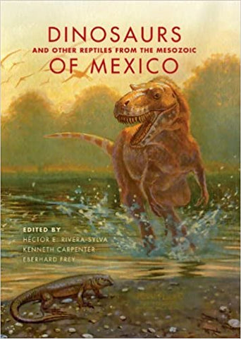 Dinosaurs And Other Reptiles From The Mesozoic Of Mexico. by Misc