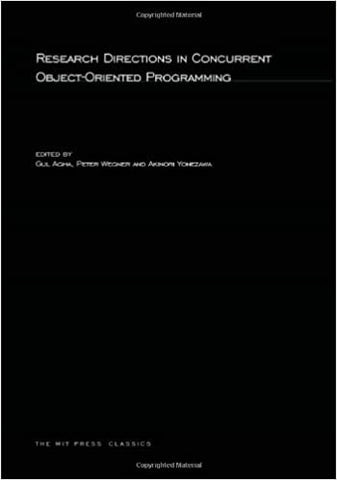 Research Directions In Concurrent Object-Oriented Programming by 39 Plt