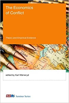 The Economics Of Conflict: Theory And Empirical Evidence. by Misc