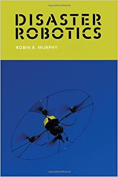 Disaster Robotics (Hb 2014) by Murphy, 2014