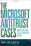 The Microsoft Antitrust Cases: Competition Policy For The Twenty-First Century. by Misc