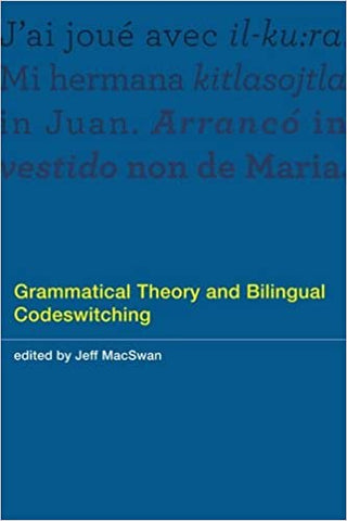 Grammatical Theory And Bilingual Codeswitching. by Misc