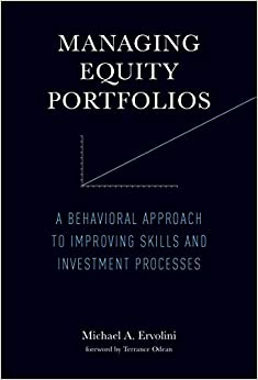 Managing Equity Portfolios: Putting Behavioral Finance To Work. by Misc