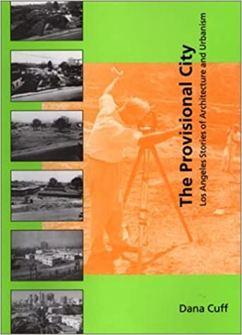 The Provisional City: Los Angeles Stories Of Architecture And Urbanism by 39 Plt Cuff E.C., 2000