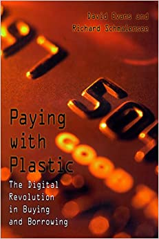 Paying With Plastic: The Digital Revolution In Buying And Borrowing by 39 Plt