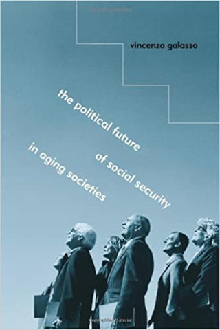 The Political Future Of Social Security In Aging Societies by 39 Plt