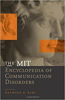 The Mit Encyclopedia Of Communication Disorders (Hb 2004) by Kent R D, 2004