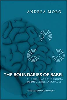 The Boundaries Of Babel: The Brain And The Enigma Of Impossible Languages. by Misc