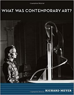 What Was Contemporary Art? by Misc