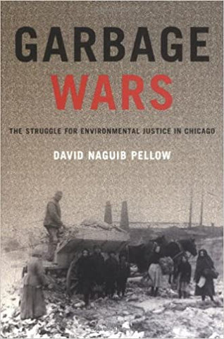 Garbage Wars: The Struggle For Environmental Justice In Chicago (Urban And Industrial Environments Series) by 39 Plt