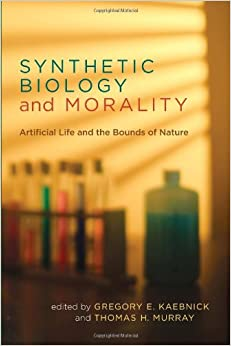 Synthetic Biology And Morality: Artificial Life And The Bounds Of Nature. by Misc