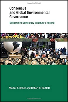 Consensus And Global Environmental Governance: Deliberative Democracy In Nature'S Regime. by Misc
