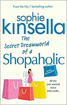 #The Secret Dreamworld Of A Shopaholic by Sophie Kinsella