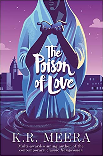 #The Poison Of Love by K.R.Meera
