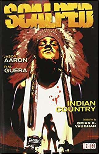 Scalped Vol 01: Indian Country by Jason Aaron, 2007