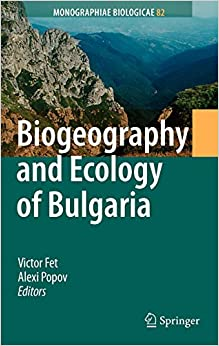 Biogeography And Ecology Of Bulgaria (Hb) by Fet V., 2007