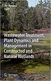 Wastewater Treatment Plant Dynamics and Management in Constructed and Natural Wetlands by Jan Vymazal, 2008