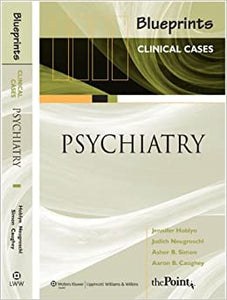 Blueprints Clinical Cases In Psychiatry (Pb) by Aaron B. Caughey, Jennifer Hoblyn, 2007