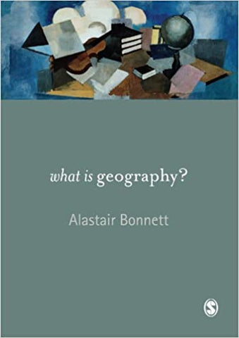 What is Geography? by Alastair Bonnett, 2008