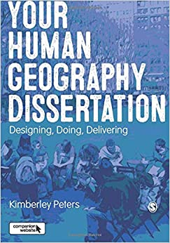 Your Human Geography Dissertation by Kimberley Peters, 2017