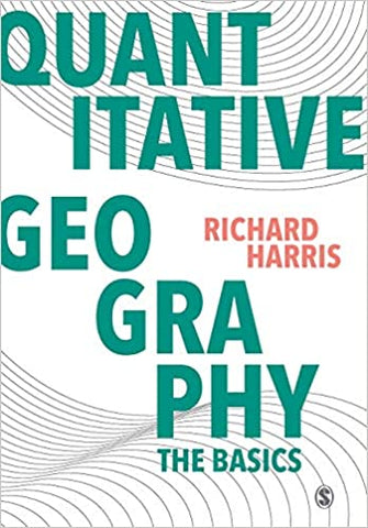 Quantitative Geography by Richard Harris, 2016