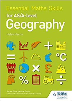 Essential Maths Skills for AS/A-level Geography by Helen Harris, 2016