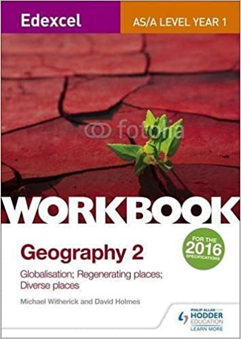 Edexcel As/A-Level Geography Workbook 2: Globalisation by David Holmes Michael Witherick, 2017