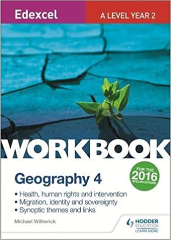 Edexcel A Level Geography Workbook 4: Health, Human Rights.. by Michael Witherick, 2017