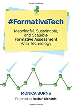#FormativeTech: Meaningful, Sustainable, and Scalable Formative Assessment With Technology [Paperback] Burns, Monica by Monk, Simon, 2017