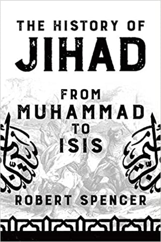 The History of Jihad by Robert Spencer, 2018