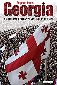Georgia: A Political History Since Independence. by Misc, 2015