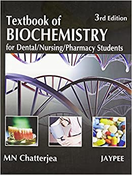 Textbook Of Biochemistry For Dental,Nursing,Pharmacy Students [Paperback] Chatterjea by Chatterjee, Shibashis, 2009