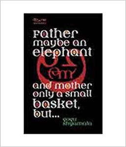 Father May Be An Elephant And Mother Only A Small Basket, But… by Gogu, Shyamala, 2012