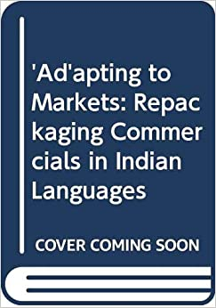 'Ad'Apting To Markets: Repackaging Commercials In Indian Languages [Hardcover] Sunitha Srinivas C by Cass R., Sunstein, 2015