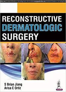 Reconstructive Dermatologic Surgery [Hardcover] Jiang, S Brian and Ortiz, Arisa E by Brent E. ,  Cooley, Craig M, Turvey, 2018